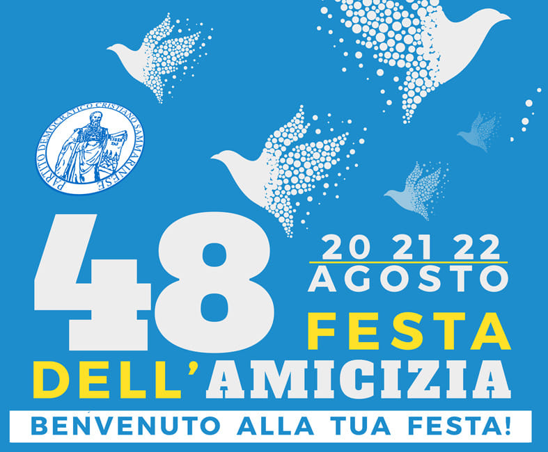 48° FESTA DELL'AMICIZIA – RESOCONTO DELLA I SERATA E PROGRAMMAZIONE II e III SERATA